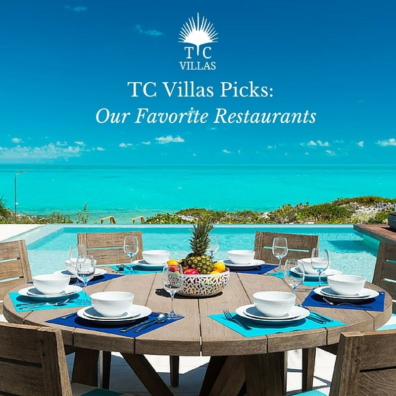 TC Villas Picks- Our Favorite Restaurants