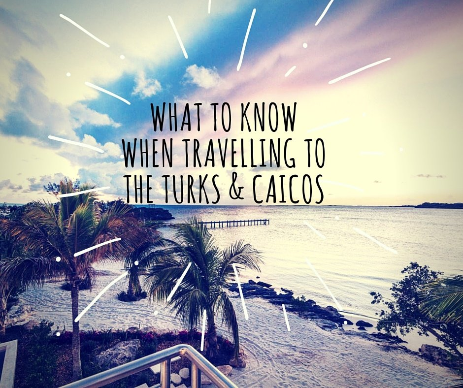 what to know when travelling to the turks and caicos