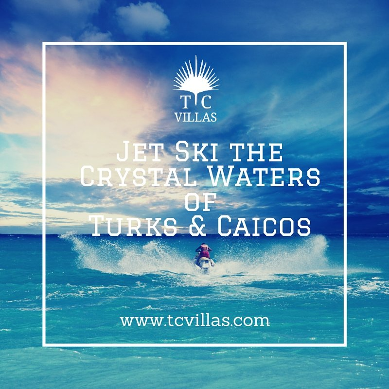 Jet Ski the Crystal Waters ofTurks & Caicos