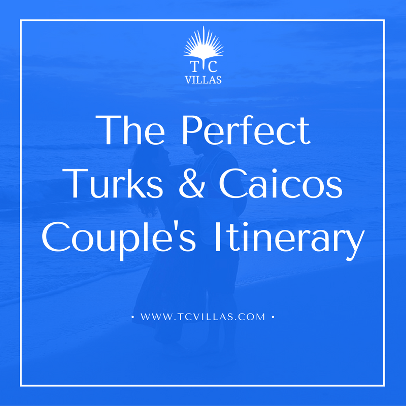 The PerfectTurks & CaicosCouple's Itinerary