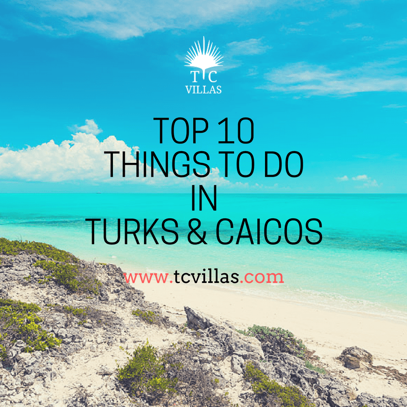 Top 10Things to doinTurks & Caicos